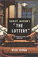 """Shirley Jackson's """"the Lottery: The Authorized Graphic Adaptation"""