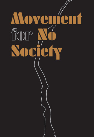 Movement for No Society by Movement for No Society