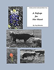 A Refuge for Her Heart (Brides of the Southwest Trilogy Book 2)