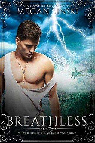 Breathless: A Little Mermaid Retelling (Twisted Fairy Tales, #1)