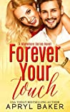 Forever Your Touch (Manwhore, #4)