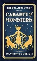 Cabaret of Monsters: A Creature Court Novella