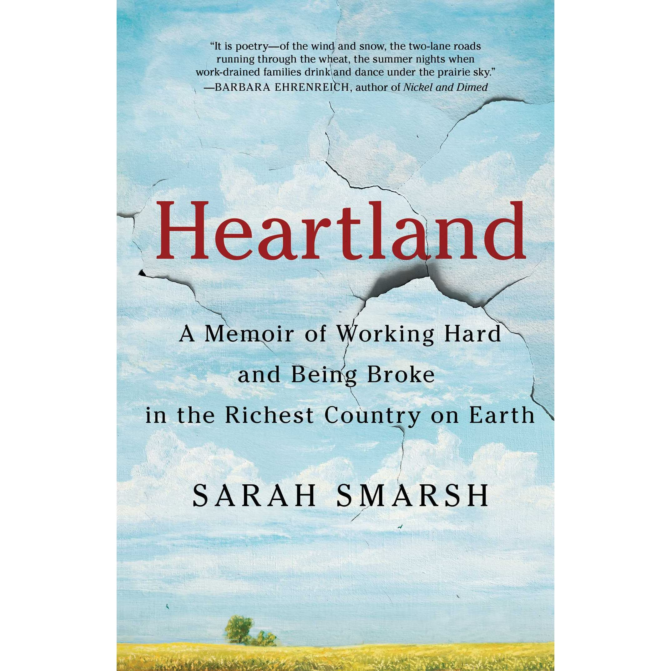 Heartland: A Memoir of Working Hard and Being Broke in the