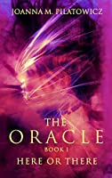 Here or There (The Oracle, #1)