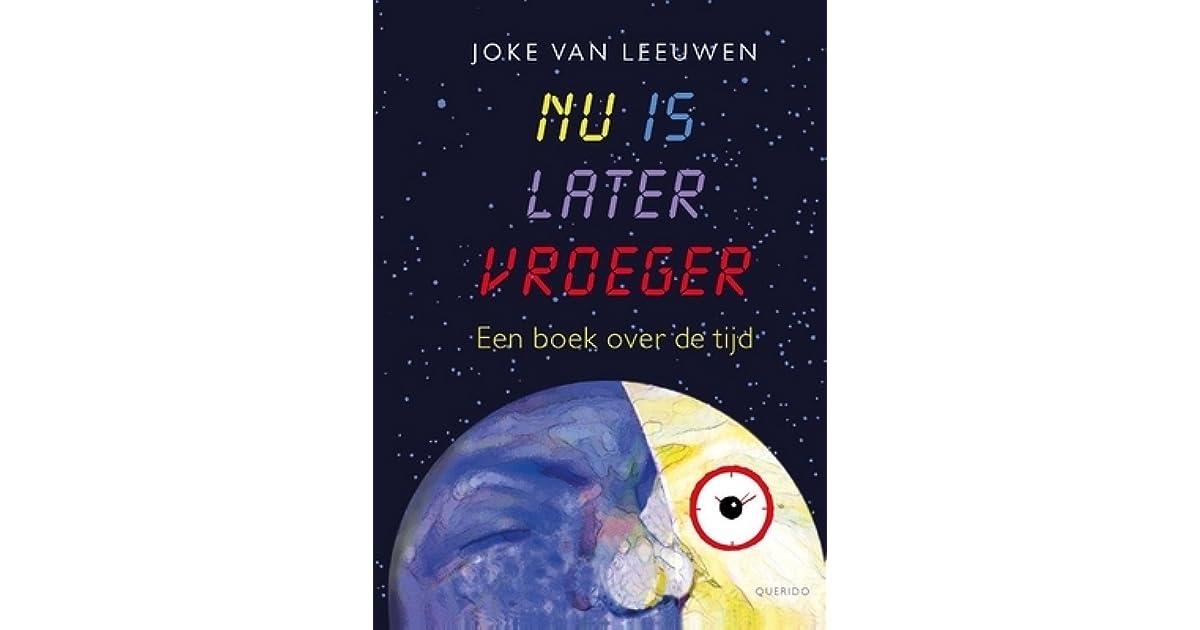 Verwonderlijk Nu is later vroeger: Een boek over de tijd by Joke van Leeuwen EC-72