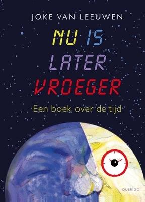 Ongebruikt Nu is later vroeger: Een boek over de tijd by Joke van Leeuwen ZY-79
