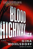 Blood Highway: A Novel