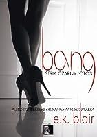 Bang (Czarny Lotos, #1)