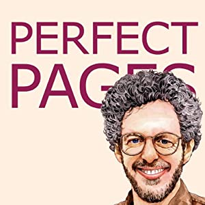Perfect Pages: Self Publishing with Microsoft Word, or How to Design and Format Your Books for Print on Demand (Word 97-2003 for Windows, Word 2004 for Mac)