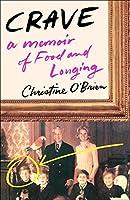 Crave: A Memoir of Food and Longing