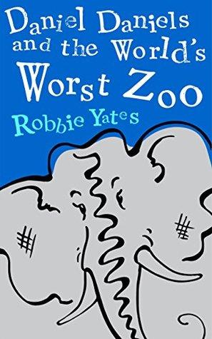 Daniel Daniels and the World's Worst Zoo