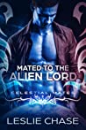 Mated to the Alien Lord (Celestial Mates)