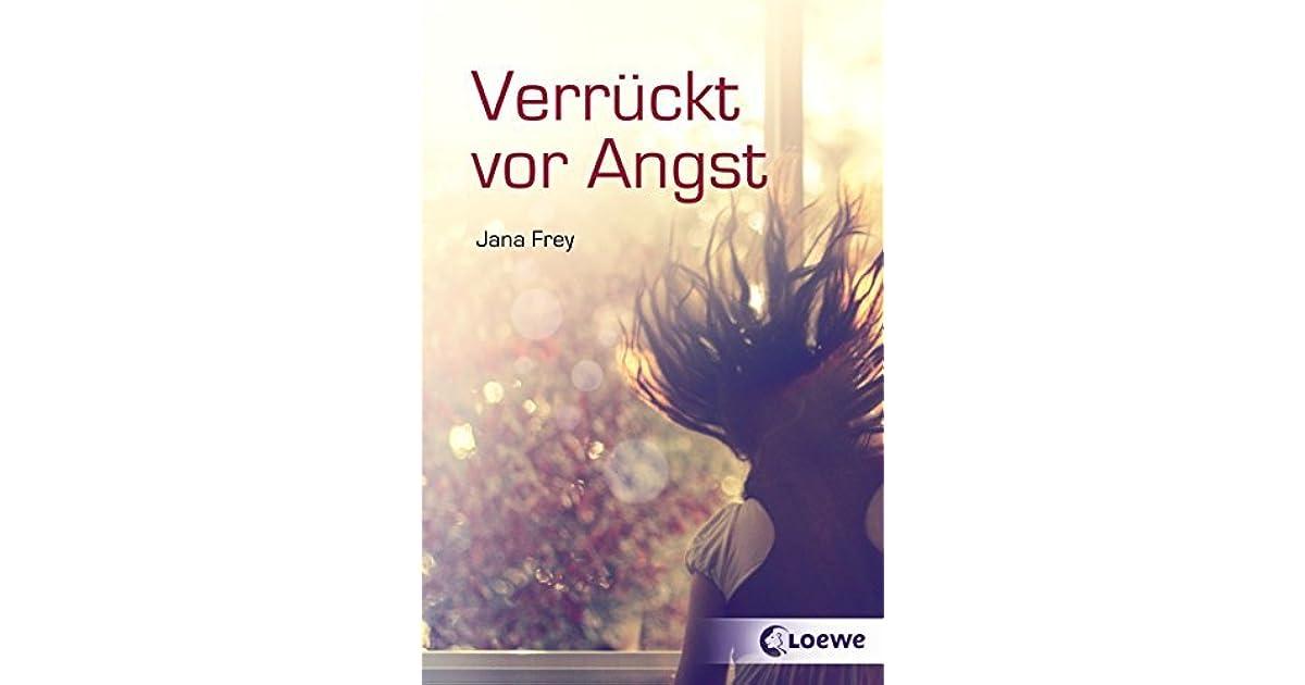 Verrückt vor Angst by Jana Frey