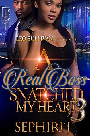A Real Boss Snatched My Heart 3 by Sephiri J
