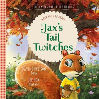 Jax's Tail Twitches: When You Are Angry (Good News for Little Hearts)
