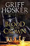 Blood on the Crown (Struggle For A Crown #1)