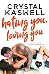 Hating You, Loving You (Inked Hearts #4)