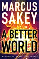 A Better World (Brilliance Saga, #2)