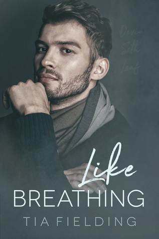 Like Breathing by Tia Fielding