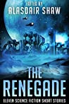 The Renegade: Eleven Science Fiction Short Stories