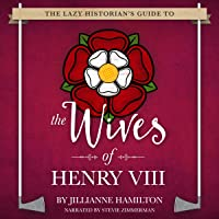 The Lazy Historian's Guide to the Wives of Henry VIII
