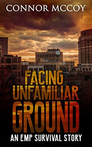 Facing Unfamiliar Ground: An EMP survival story