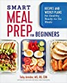Smart Meal Prep for Beginners by Toby Amidor