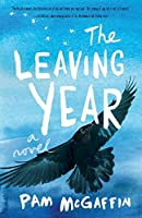 The Leaving Year: A Novel