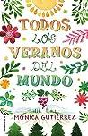 Todos los veranos del mundo by Mónica Gutiérrez Artero