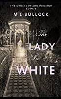 The Lady in White (The Ghosts of Summerleigh)