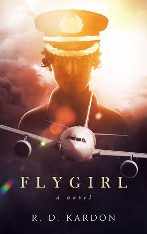 Flygirl Flygirl 1 By R D Kardon