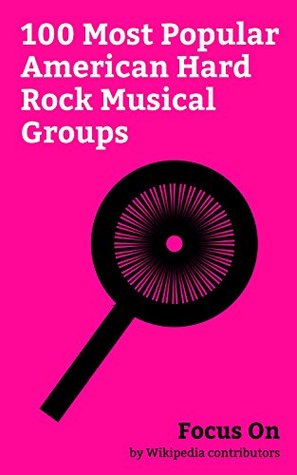 Focus On: 100 Most Popular American Hard Rock Musical Groups: Bon Jovi, Evanescence, Five Finger Death Punch, Stone Sour, Skid Row (American band), Starset, ... Collective Soul, Puddle of Mudd, etc.