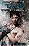 Take  (The Need Trilogy, #2)