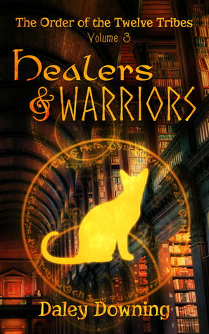 Healers and Warriors (Volume 3 of The Order of the Twelve Tribes)