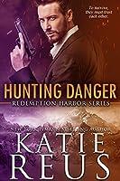Hunting Danger (Redemption Harbor, #5)