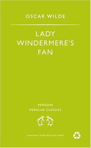 Lady Windermere's Fan (Penguin Popular Classics)