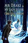 Mr Drake and My Lady Silver (Tales of Aylfenhame, #4)