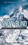 Snow-Blind: And Other Stories