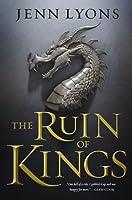 The Ruin of Kings (A Chorus of Dragons #1)