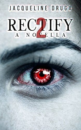Rectify 2: A Novella (The Rectify Series)  by  Jacqueline Druga