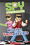 Mission Twinpossible (Spy Academy)