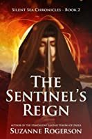 The Sentinel's Reign (Silent Sea Chronicles, #2)