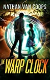 The Warp Clock (In Times Like These, #4)