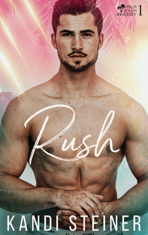 Rush (Palm South University, #1)
