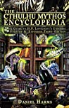 The Cthulhu Mythos Encyclopedia: A Guide to H. P. Lovecraft's Universe