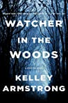Watcher in the Woods by Kelley Armstrong