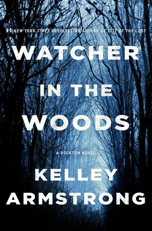 Book Review: Watcher in the Woods by Kelley Armstrong