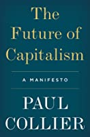 The Future of Capitalism: Facing the New Anxieties