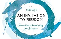 An Invitation to Freedom: Immediate Awakening for Everyone