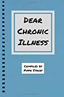 Dear Chronic Illness